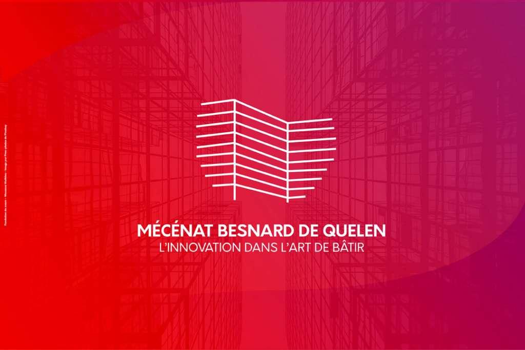 Le mécénat Besnard de Quelen relance le Grand Prix Charles-Henri Besnard, qui récompense l'innovation dans l'art de bâtir.