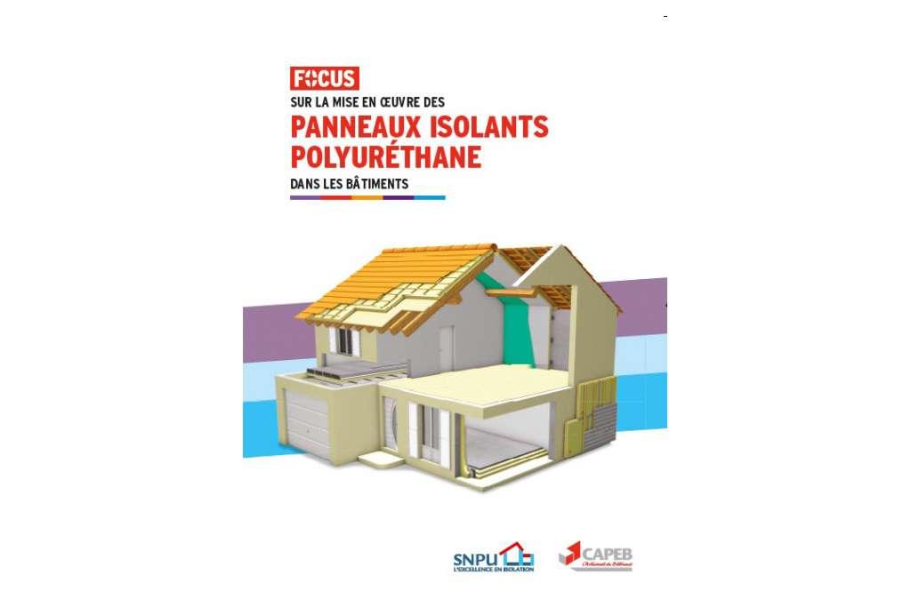 """La Capeb et le SNPU publient """"Focus sur la mise en œuvre des panneaux isolants polyuréthane"""". [©SNPU]"""