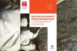 L'AQC a publié un rapport sur les 12 enseignements majeurs pour une bonne isolation des combles perdus par soufflage. [©AQC]