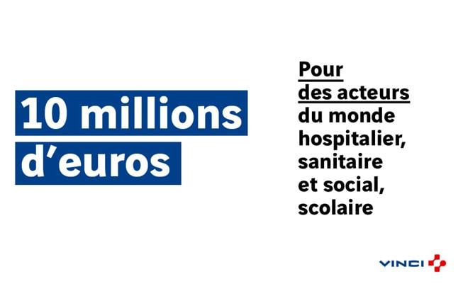 A travers sa Fondation Vinci pour la Cité, le groupe Vinci accorde 10 M€ pour aider à tous ceux et celles, qui sont en première ligne dans la crise du Coronavirus. [©Vinci]