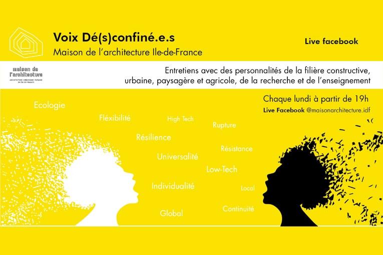 Voix Dé(s)confiné.e.s, organisées par la Maison d'architecture d'Ile-de-France, donnent la parole à différents acteurs pour se questionner sur les nouveaux modes de vie. [©Maison d'architecture d'Ile-de-France]
