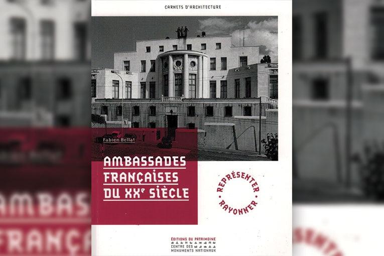 Ambassades Françaises du XXe siècle.
