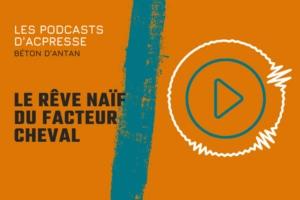 Podcast : Le rêve naïf du Facteur Cheval