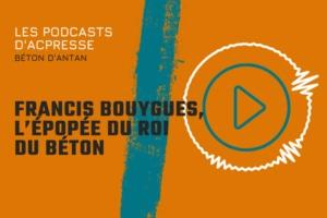 Podcast : Francis Bouygues est l'entrepreneur du BTP le plus connu du grand public.