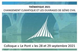 """La 26e édition du colloque """"Le Pont"""" sera donc consacrée aux effets du changement climatique sur les ouvrages d'art."""