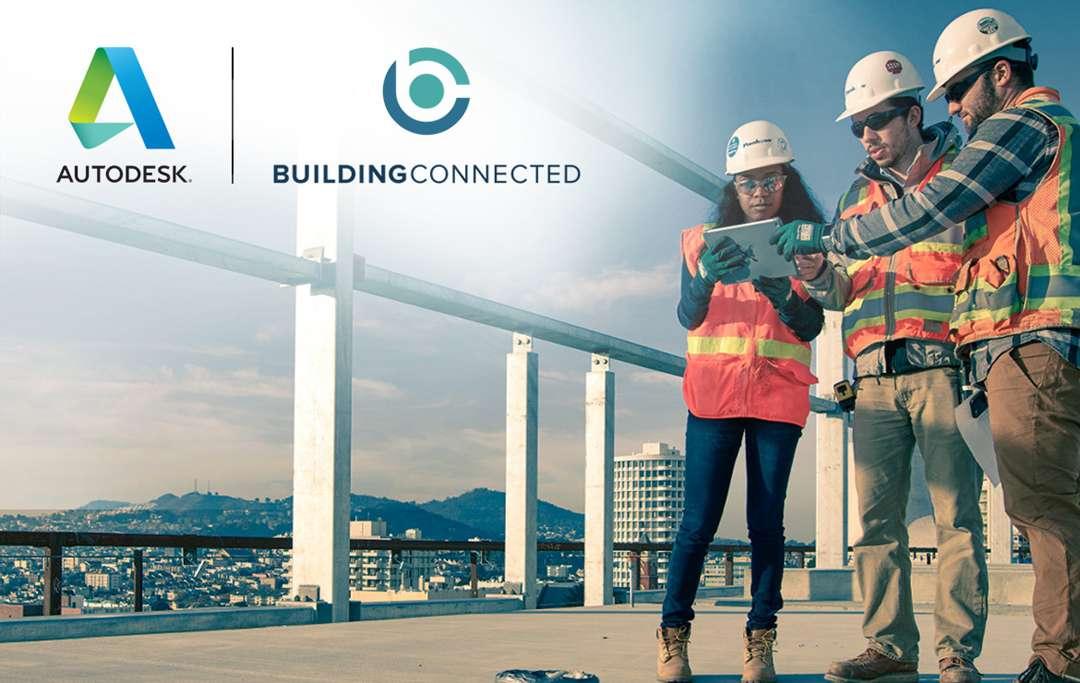 Autodesk a signé un accord pour l'achat de BuildingConnected et la finalisation du rachat de PlanGrid.